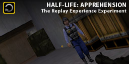 The Replay Experience Experiment: Half-Life: Apprenhension