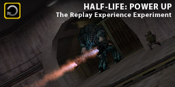 The Replay Experience Experiment: Half-Life 1: Power Up