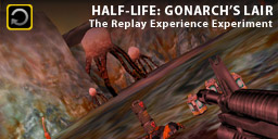 The Replay Experience Experiment: Half-Life: LGonarch's Lair