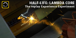 The Replay Experience Experiment: Half-Life: Lambda Core
