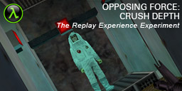 The Replay Experience Experiment: Half-Life: Opposing Force: Crush Depth