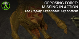 The Replay Experience Experiment: Half-Life: Opposing Force: Missing in Action