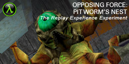 The Replay Experience Experiment: Half-Life: Opposing Force: Pit Worm's Nest