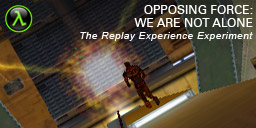 The Replay Experience Experiment: Half-Life: Opposing Force: Friendly Fire