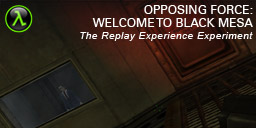 The Replay Experience Experiment: Half-Life: Opposing Force incoming