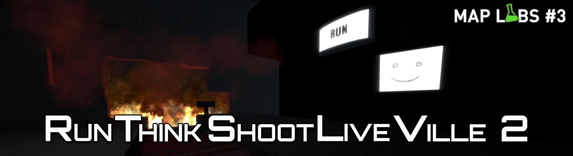 RunThinkShootLiveVille 2